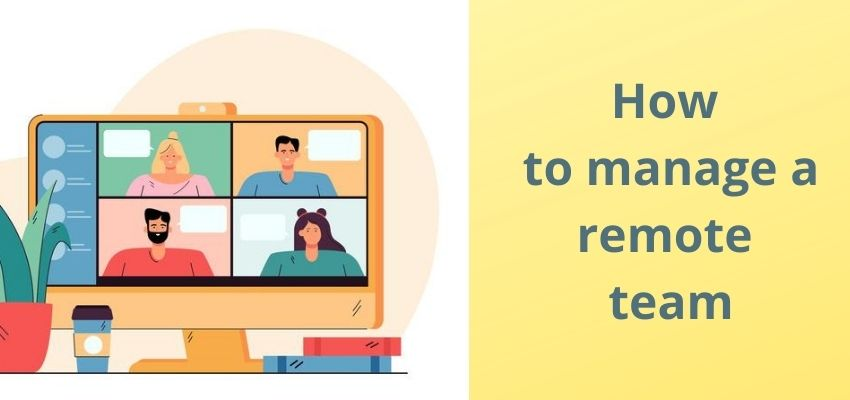 How to Manage a Remote Team: 8 Helpful Tips