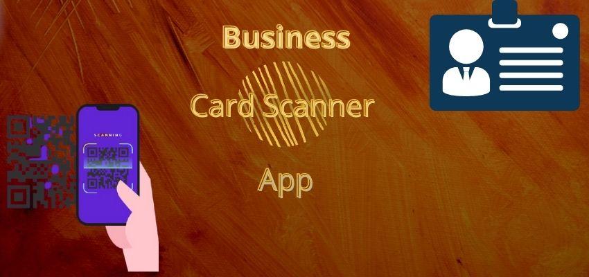 Top 11 Business Card Scanner App 2021