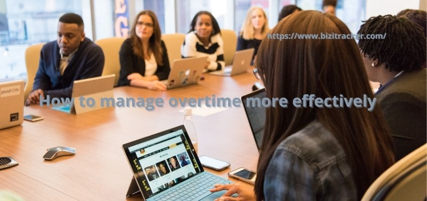 How to manage overtime more effectively?