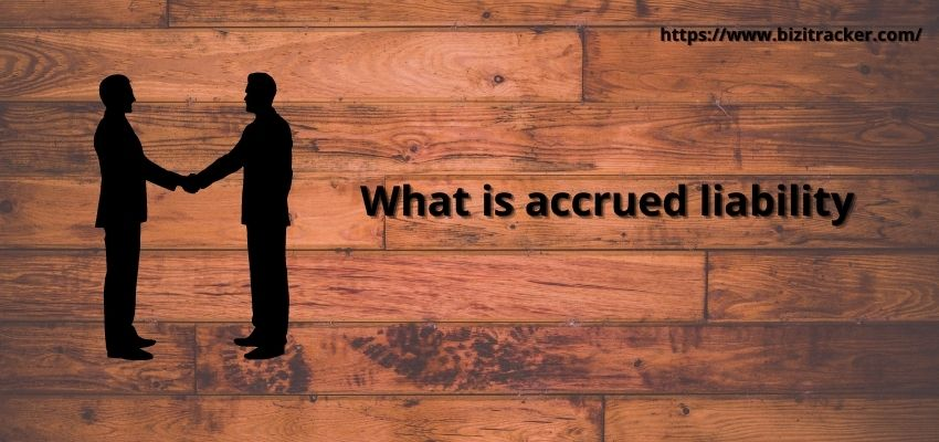 What is Accrued Liability?