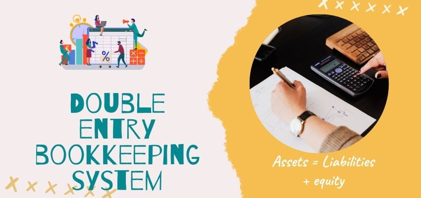 What is a double entry bookkeeping system?