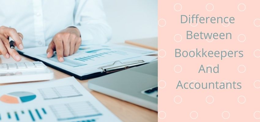 Difference between Bookkeepers and Accountants