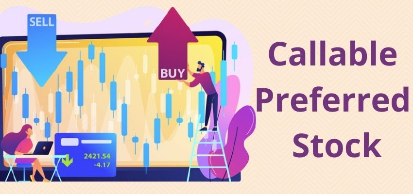 What is Callable Preferred Stock?