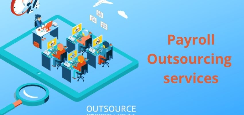 What are Payroll Outsourcing Service and Its Benefits?