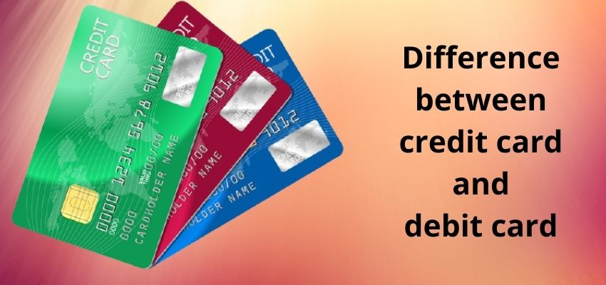 What is the Difference Between Credit Card and Debit Card?