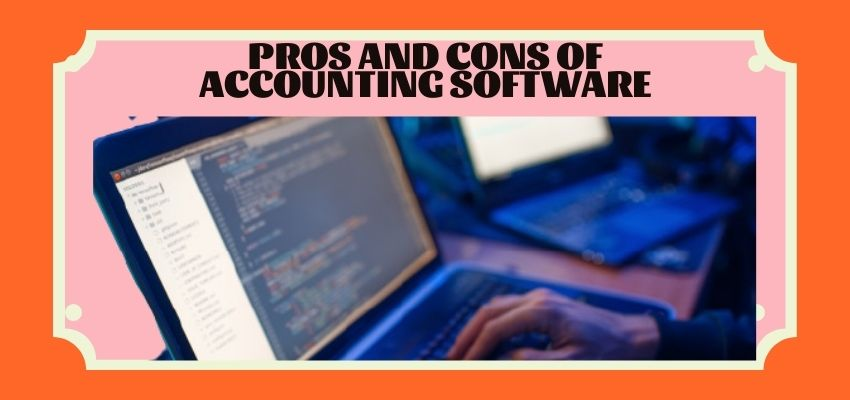 Pros and Cons of Accounting Software