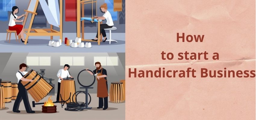 How to start a handicraft business?