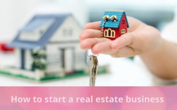 How to start a real estate business?