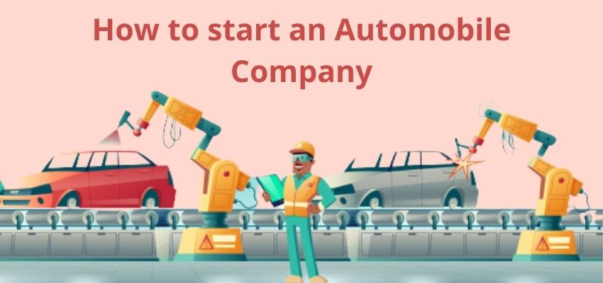 How to start an Automobile Company?
