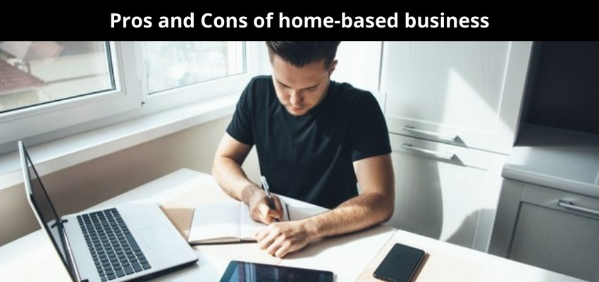 Pros And Cons of Home-Based Business
