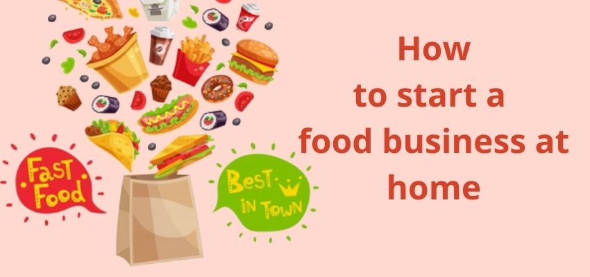 How To Start A Food Business At Home