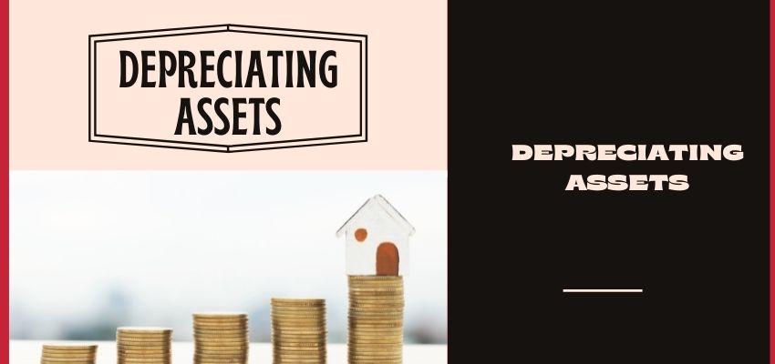 Depreciating Assets