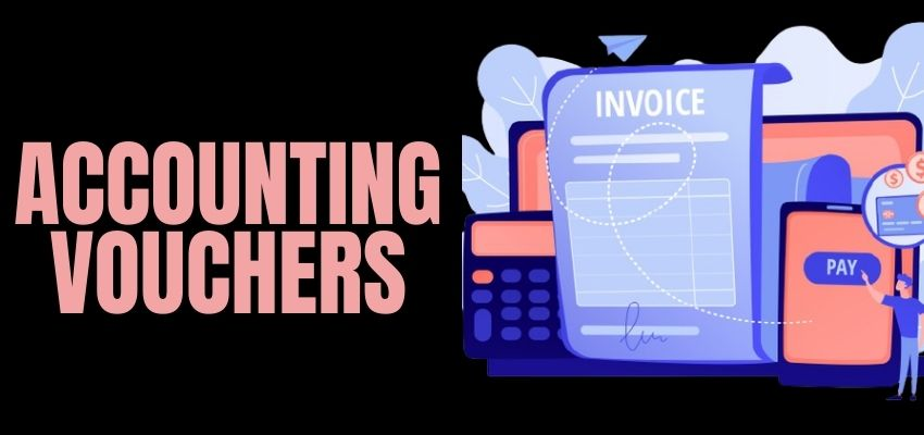 What are the Vouchers in Accounting?