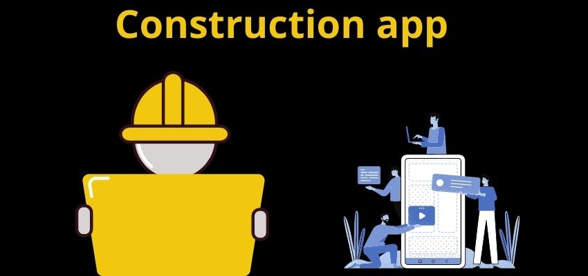 Best Construction Apps for 2021