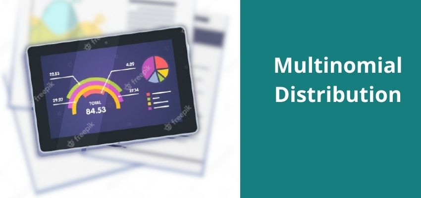 Understand the Concept of Multinomial Distribution