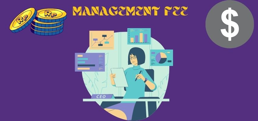 Understand the Concept Management Fee