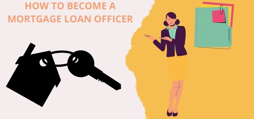 How to become a mortgage loan officer
