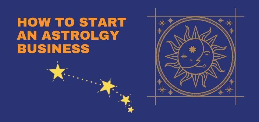 How to start an astrology business?